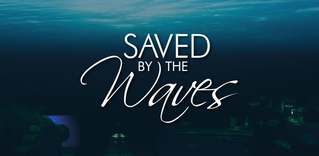 Saved by the Waves